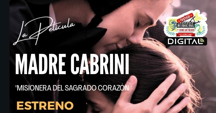 """""""Madre Cabrini"""" un film de amor al Sagrado Corazón de Jesús un film de amor al prójimo"""
